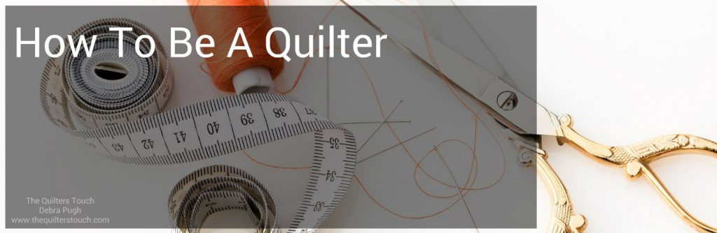 how to be a quilter