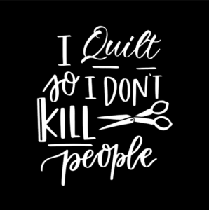 I Quilt So I Don't Kill People Car Decal